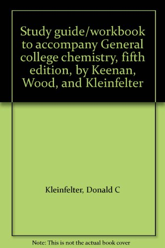 9780060437046: Study guide/workbook to accompany General college chemistry, fifth edition, by Keenan, Wood, and Kleinfelter