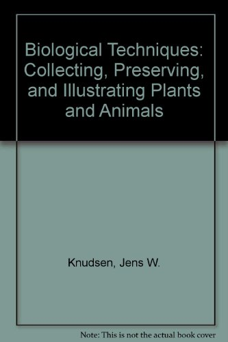 9780060437459: Biological Techniques: Collecting, Preserving, and Illustrating Plants and Animals