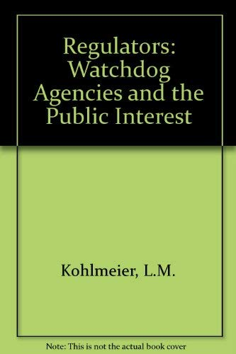 9780060437473: Regulators: Watchdog Agencies and the Public Interest