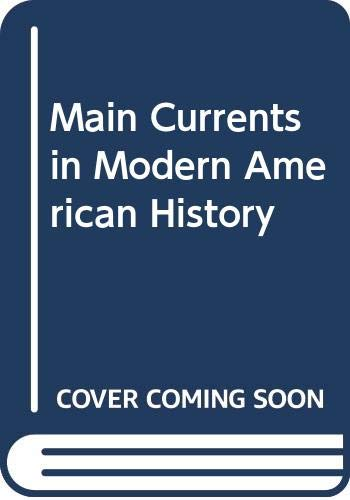 9780060437572: Main Currents in Modern American History