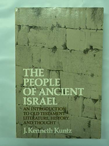 People of Ancient Israel, The : An Introduction to Old Testament Literature, History, and Thought