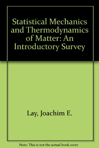 9780060438845: Statistical Mechanics and Thermodynamics of Matter: An Introductory Survey