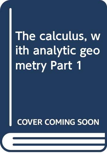 9780060439521: The calculus, with analytic geometry Part 1