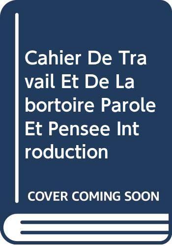 9780060439651: Cahier De Travail Et De Labortoire Parole Et Pensee Introduction