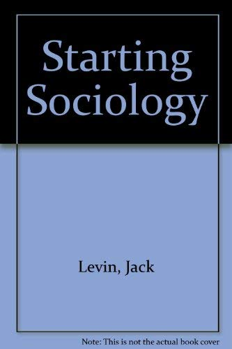 Starting Sociology: Jack Levin; James