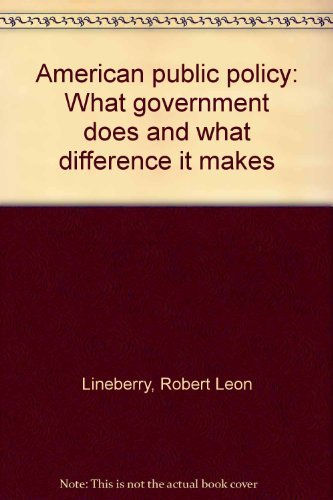 9780060440138: American public policy: What Government does and what difference it makes