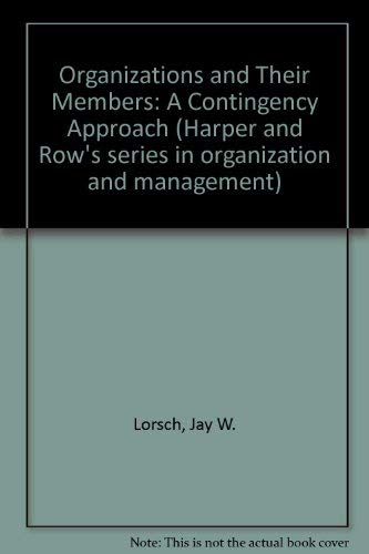9780060440442: Organizations and Their Members: A Contingency Approach (Harper & Row's series in organization and management)