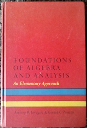 Foundations of Algebra and Analysis: Lovaglia, A.R., Preston,