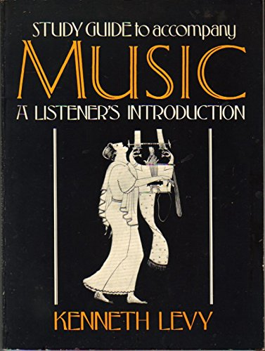 Music : A Listener's Introduction: Kenneth Levy