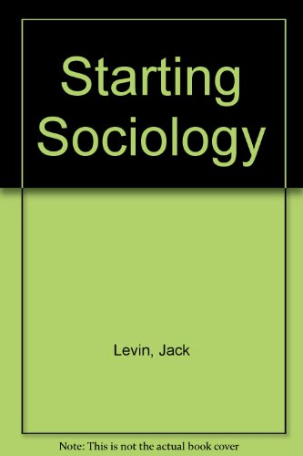 Starting Sociology: Levin, Jack, Spates,