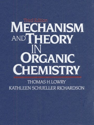 Mechanism and Theory in Organic Chemistry (3rd: Thomas H. Lowry;