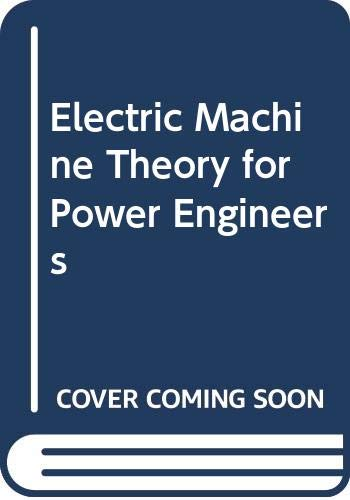 Electric Machine Theory for Power Engineers: Van E. Mablekos