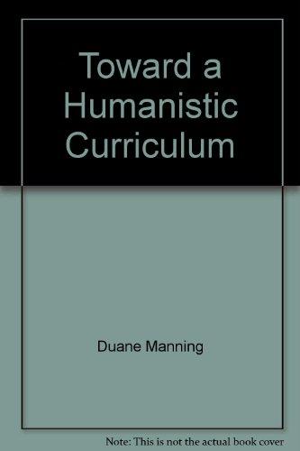 9780060441814: Toward a humanistic curriculum