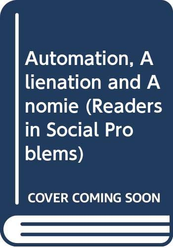 9780060442057: Automation, Alienation and Anomie (Readers in Social Problems)