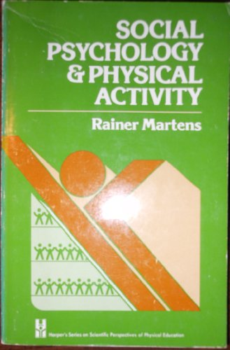 9780060442316: Social Psychology and Physical Activity (Harper's series on scientific perspectives of physical education)