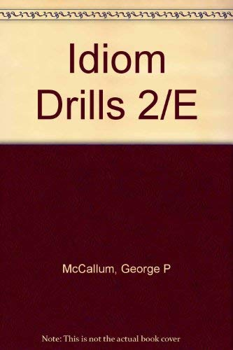 Idiom Drills 2/E (0060443227) by George P McCallum