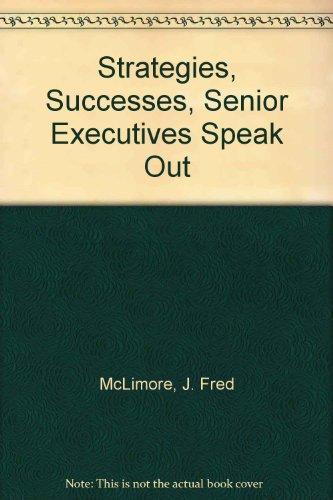 9780060443542: Strategies, Successes, Senior Executives Speak Out