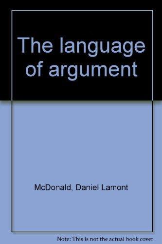 9780060443610: The language of argument