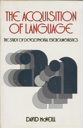 The Acquisition Of Language: The Study Of Developmental Psycholinguistics.