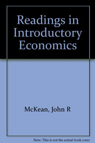 Readings in Introductory Economics by John R: Ronald A. Wykstra