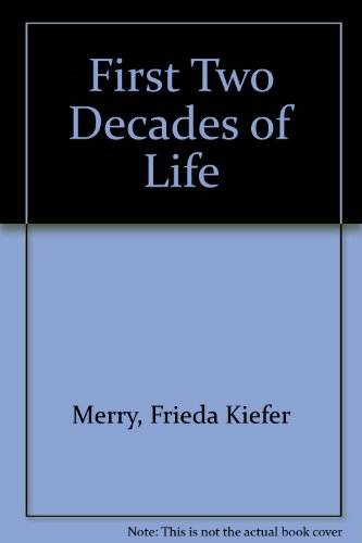 9780060444105: First Two Decades of Life