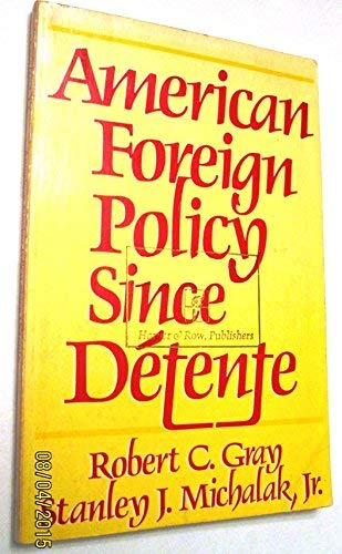 9780060444242: American Foreign Policy Since Detente
