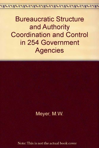 9780060444266: Bureaucratic structure and authority;: Coordination and control in 254 Government agencies