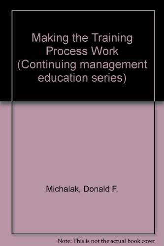 9780060444297: Making the Training Process Work (Continuing management education series)