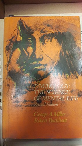 Psychology: The science of mental life: Miller, George A