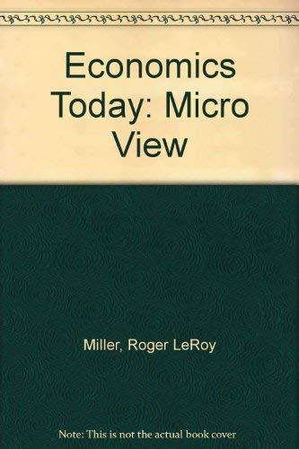 9780060444884: Economics Today: The Micro View