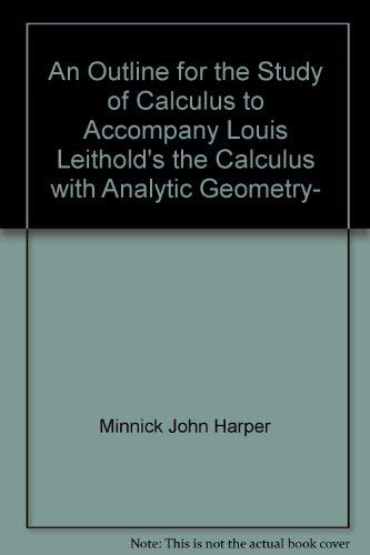 An Outline for the Study of Calculus: Louis Leithold; John