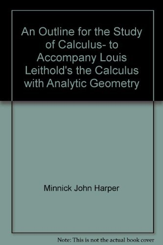 An Outline for the Study of Calculus,: John Harper Minnick