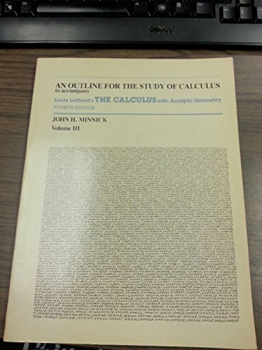 An Outline for the Study of Calculus, to Accompany Louis Leithold's the Calculus with Analytic...