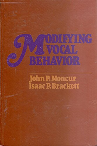 9780060445676: Modifying vocal behavior