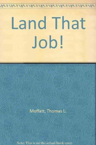 9780060445768: Land That Job!