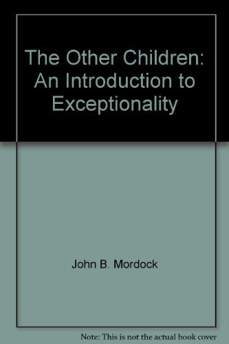 The other children: an introduction to exceptionality: Mordock, John B