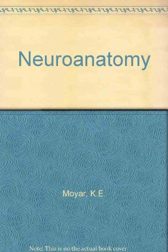 Neuroanatomy: Moyer, Kenneth Evan
