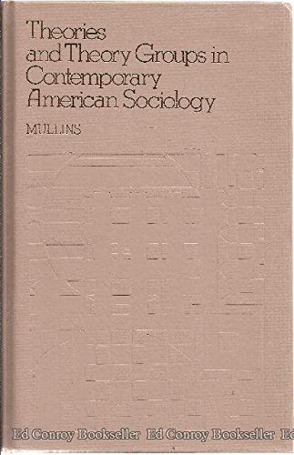 9780060446499: Theories and Theory Groups in Contemporary American Sociology