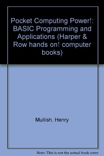 9780060446598: Pocket Computing Power!: BASIC Programming and Applications (Harper & Row hands on! computer books)