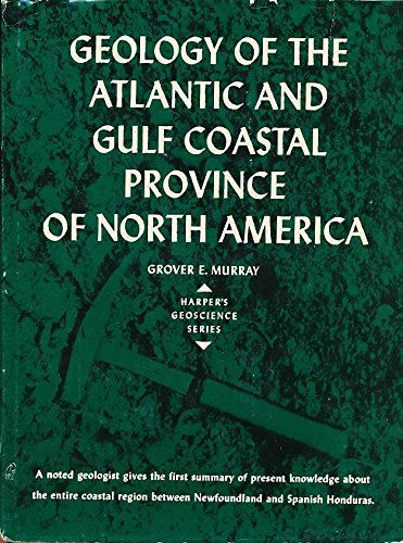 9780060446604: Geology of the Atlantic and Gulf Coastal Province of North America