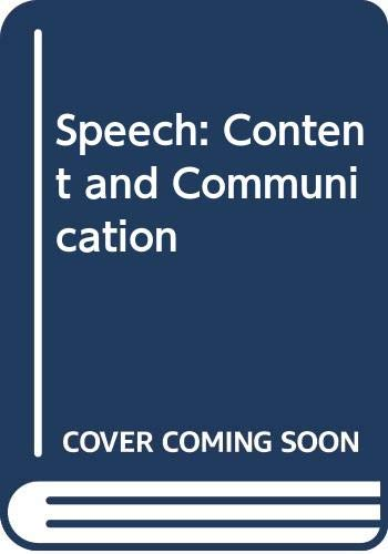 9780060446611: Speech: Content and Communication