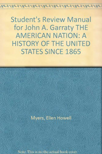 9780060447113: Student's Review Manual for John A. Garraty THE AMERICAN NATION: A HISTORY OF THE UNITED STATES SINCE 1865