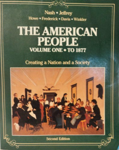 American People: Vol 1. To 1877: Nash, Gary B,