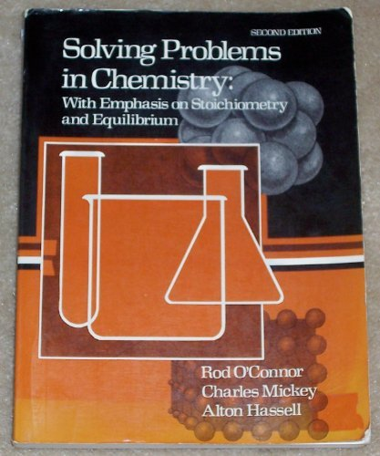Solving Problems in Chemistry with emphasis on: Rod O'Connor