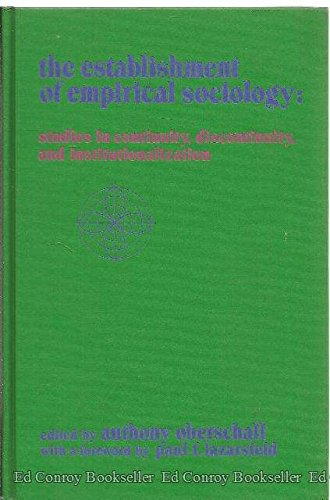 The establishment of empirical sociology;: Studies in: Anthony Oberschall