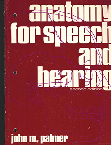 9780060449711: Anatomy for Speech and Hearing