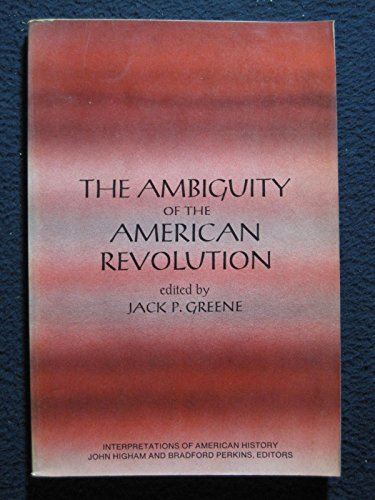 9780060449964: Ambiguity of the American Revolution