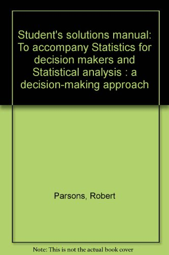 9780060450182: Student's solutions manual: To accompany Statistics for decision makers and Statistical analysis : a decision-making approach
