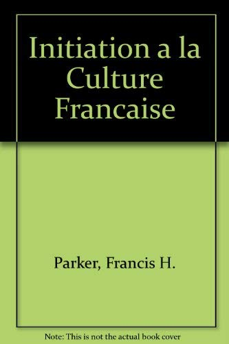 9780060450212: Initiation a la Culture Francaise