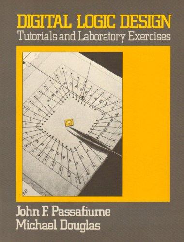 9780060450281: Digital Logic Design: Tutorials and Laboratory Exercises